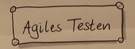 Agiles Testen